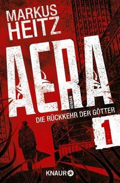Opfergaben / AERA - Die Rückkehr der Götter Bd.1.1 (eBook, ePUB) - Heitz, Markus