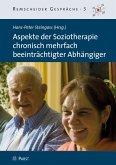 Aspekte der Soziotherapie chronisch mehrfach beeinträchtigter Abhängiger (eBook, PDF)