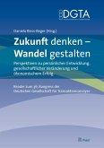 Zukunft denken - Wandel gestalten. Perspektiven zu persönlicher Entwicklung, gesellschaftlicher Veränderung und ökonomischem Erfolg (eBook, PDF)