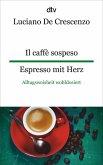 Il caffè sospeso - Espresso mit Herz