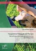 Tiergestützte Pädagogik und Therapie: Betrachtung unter bindungstheoretischen Gesichtspunkten
