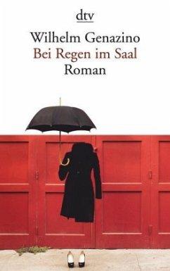 Bei Regen im Saal - Genazino, Wilhelm