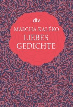 Liebesgedichte - Kaléko, Mascha
