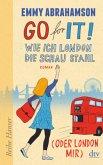 Go for It! - Wie ich London die Schau stahl (oder London mir) / London-Trilogie Bd.2