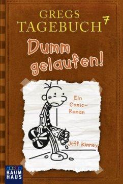 Dumm gelaufen! / Gregs Tagebuch Bd.7 - Kinney, Jeff