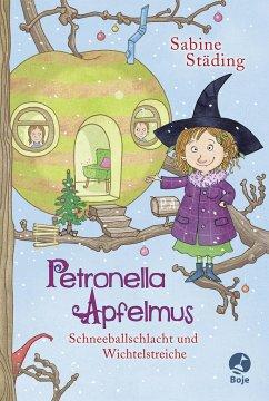 Schneeballschlacht und Wichtelstreiche / Petronella Apfelmus Bd.3 - Städing, Sabine