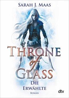 Die Erwählte / Throne of Glass Bd.1 - Maas, Sarah J.