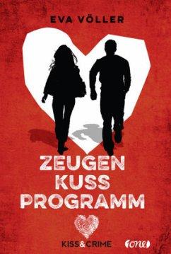 Zeugenkussprogramm / Kiss & Crime Bd.1 - Völler, Eva