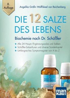 Die 12 Salze des Lebens - Biochemie nach Dr. Schüßler - Wolffskeel von Reichenberg, Angelika Gräfin