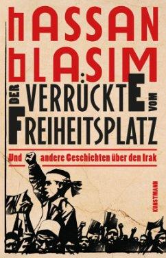 Der Verrückte vom Freiheitsplatz - Blasim, Hassan