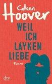 Weil ich Layken liebe / Will und Layken Bd.1