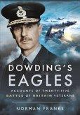 Dowding's Eagles: Accounts of Twenty-Five Battle of Britain Veterans