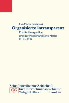 Organisierte Intransparenz - Roelevink, Eva-Maria