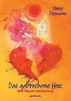 Das gebrochene Herz - Dietmann, Ulrike
