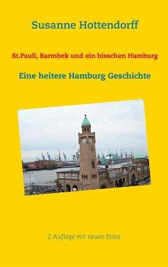 St.Pauli, Barmbek und ein bisschen Hamburg - Hottendorff, Susanne