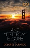 And Yesterday Is Gone (eBook, ePUB)