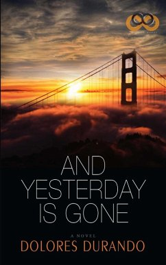 And Yesterday Is Gone (eBook, ePUB) - Durando, Dolores