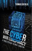 The Cyber War Conspiracy (eBook, ePUB)