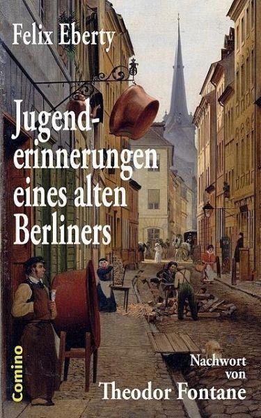 Jugenderinnerungen eines alten Berliners (eBook, ePUB) - Eberty, Felix