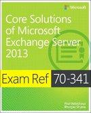 Exam Ref 70-341 Core Solutions of Microsoft Exchange Server 2013 (MCSE) (eBook, ePUB)