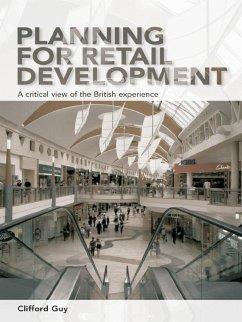 Planning for Retail Development (eBook, PDF) - Guy, Clifford