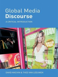 Global Media Discourse (eBook, ePUB) - Machin, David; Leeuwen, Theo Van