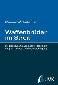 Waffenbrüder im Streit (eBook, PDF) - Winkelkotte, Manuel