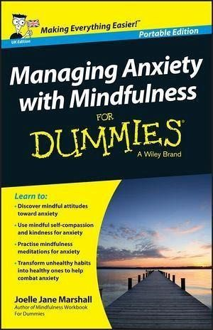 Managing Anxiety with Mindfulness For Dummies (eBook, PDF)