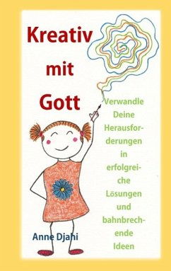 Kreativ mit Gott (eBook, ePUB) - Djahi, Anne