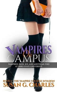 Vampires on Campus: A New Adult College Vampire Romance, Vampires, Beer and Midterms Too at Ohio State University (The Vampire College Invasion, #1) (eBook, ePUB) - Charles, Susan G.
