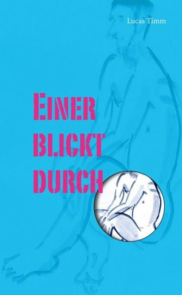 Einer blickt durch (eBook, ePUB) - Timm, Lucas