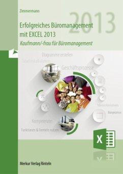 Erfolgreiches Büromanagement mit Excel 2013 - Zimmermann, Axel