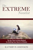 The Extreme Novelist: The No-Time-to-Write Method for Drafting Your Novel (The Extreme Novelist Writes, #1) (eBook, ePUB)