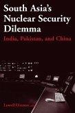 South Asia's Nuclear Security Dilemma: India, Pakistan, and China (eBook, ePUB)
