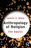 Anthropology of Religion: The Basics (eBook, PDF)