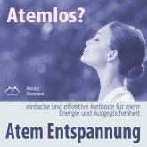 Atemlos? Atem Entspannung - Einfache und effektive Methode für mehr Energie und Ausgeglichenheit (MP3-Download)