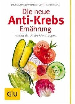 Die neue Anti-Krebs-Ernährung (Mängelexemplar) - Coy, Johannes F.; Franz, Maren