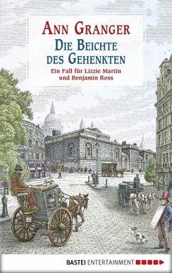 Die Beichte des Gehenkten / Ein Fall fur Lizzie Martin und Benjamin Ross Bd.5