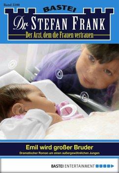 Emil wird großer Bruder / Dr. Stefan Frank Bd.2290 (eBook, ePUB) - Frank, Stefan
