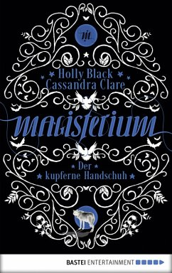 Der kupferne Handschuh / Magisterium Bd.2 (eBook, ePUB) - Black, Holly; Clare, Cassandra