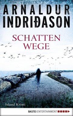 Schattenwege (eBook, ePUB) - Indriðason, Arnaldur