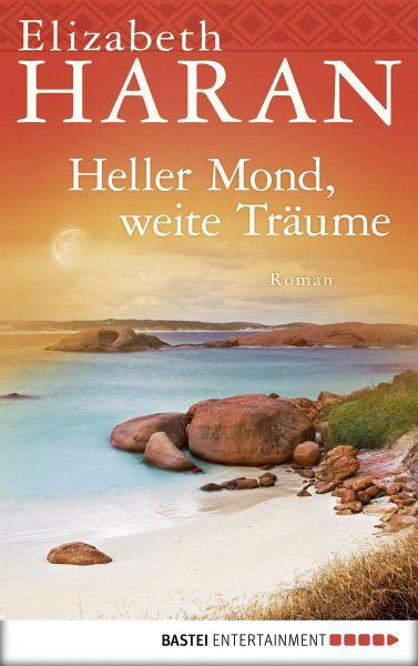 Heller Mond, weite Träume (eBook, ePUB)