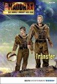 Transfer / Maddrax Bd.400 (eBook, ePUB)