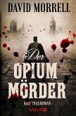 Der Opiummörder / Thomas De Quincey Bd.1 (eBook, ePUB)