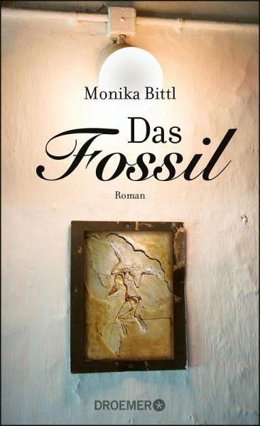 Das Fossil Ebook Epub Von Monika Bittl Portofrei Bei Bücherde