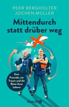 Mittendurch statt drüber weg (eBook, ePUB) - Bergholter, Peer; Müller, Jochen