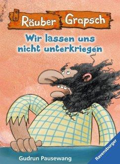 Räuber Grapsch: Wir lassen uns nicht unterkriegen (Band 11) (eBook, ePUB) - Pausewang, Gudrun