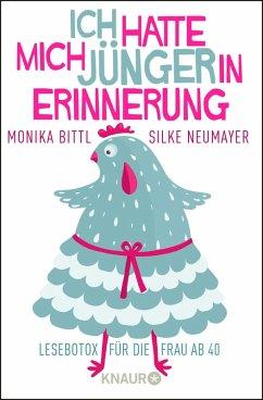 Ich hatte mich jünger in Erinnerung (eBook, ePUB) - Bittl, Monika; Neumayer, Silke