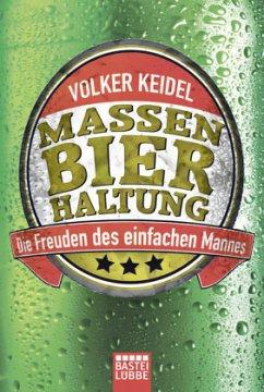 Massenbierhaltung - Keidel, Volker