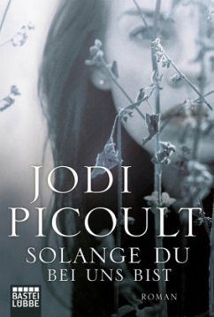 Solange du bei uns bist - Picoult, Jodi
